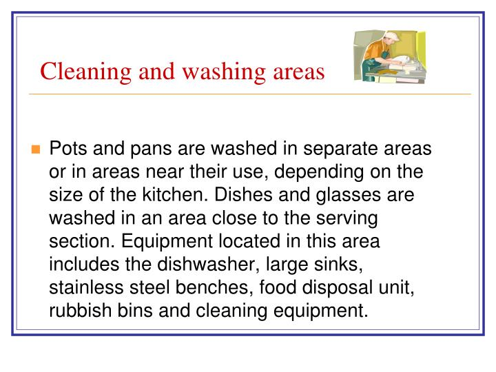 Cleaning and washing areas