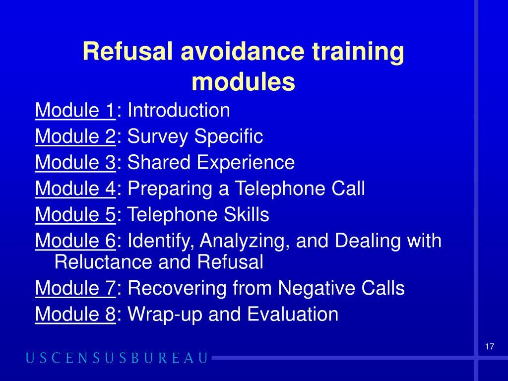 Refusal avoidance training modules