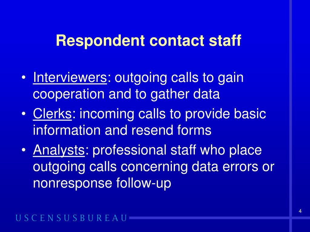 Respondent contact staff