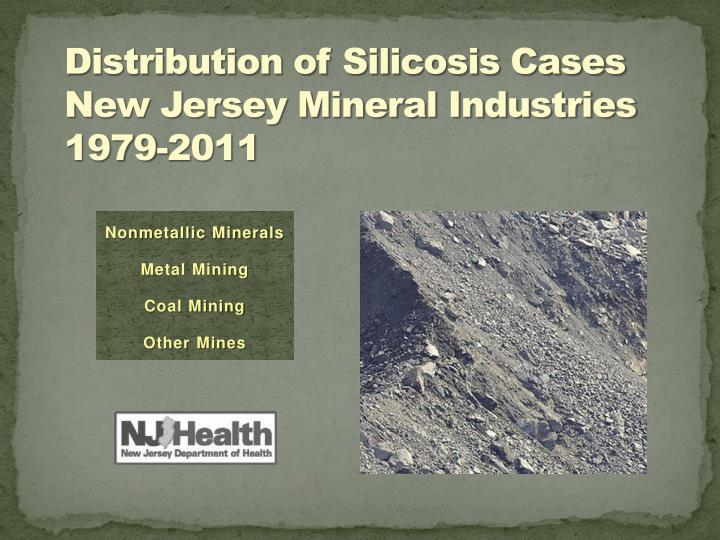 distribution of silicosis cases new jersey mineral industries 1979 2011 n.