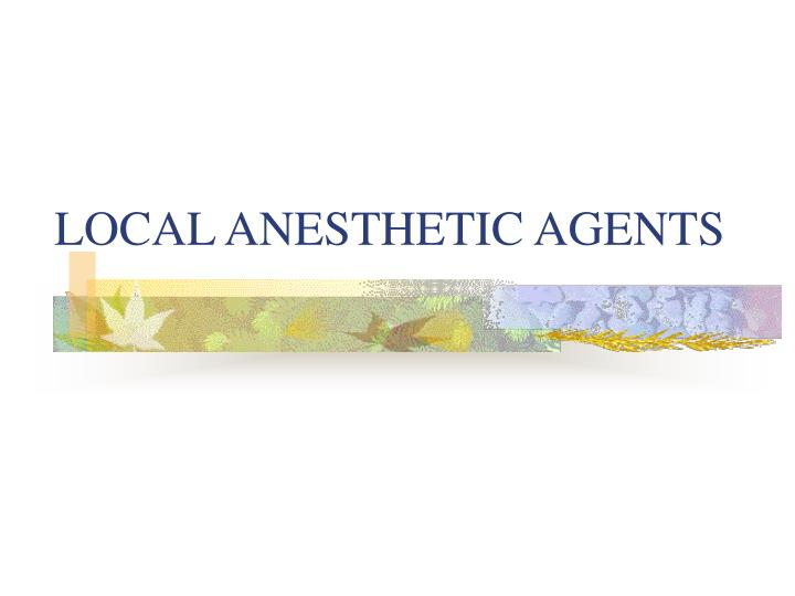 local anesthetic agents n.