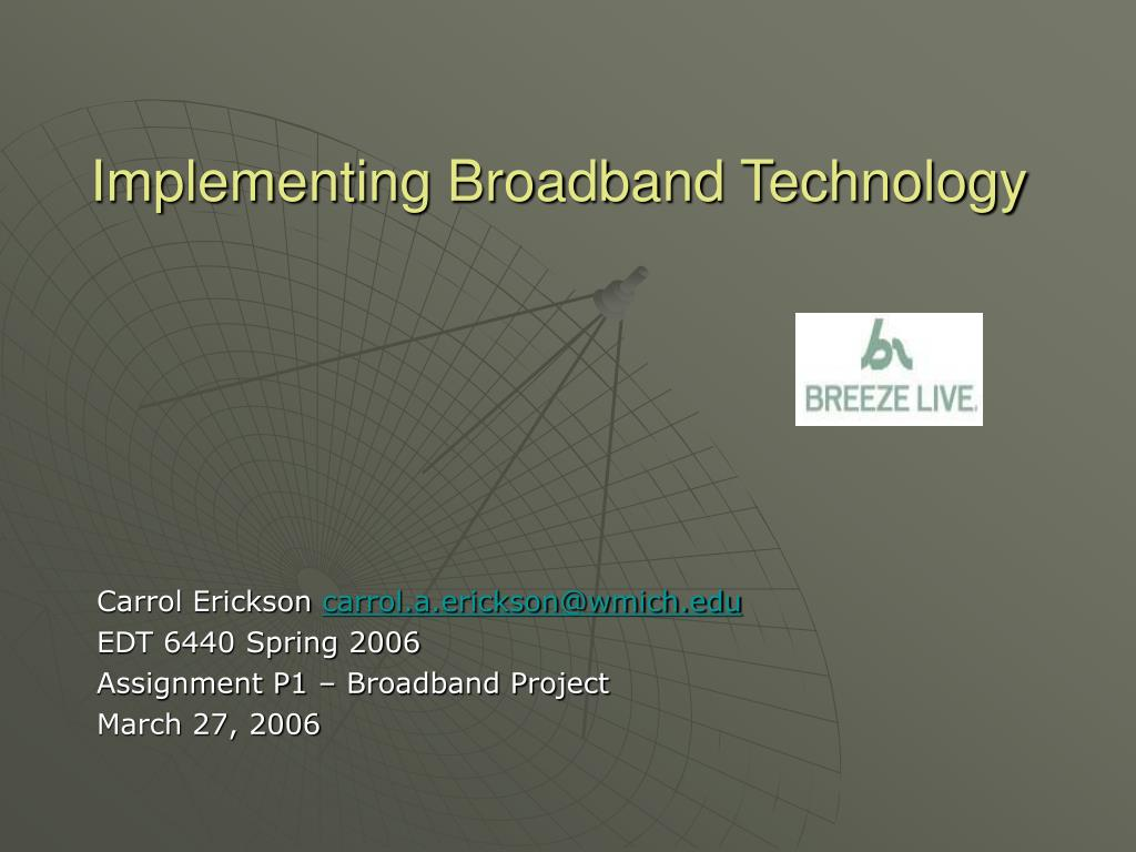 implementing broadband technology l.