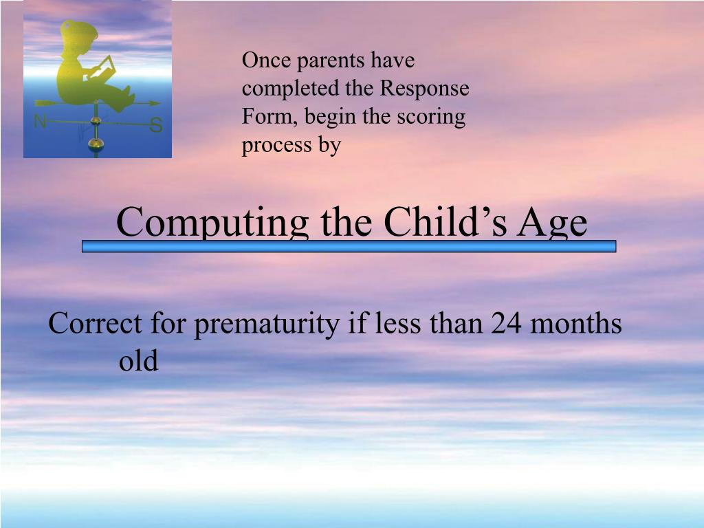Once parents have completed the Response Form, begin the scoring process by
