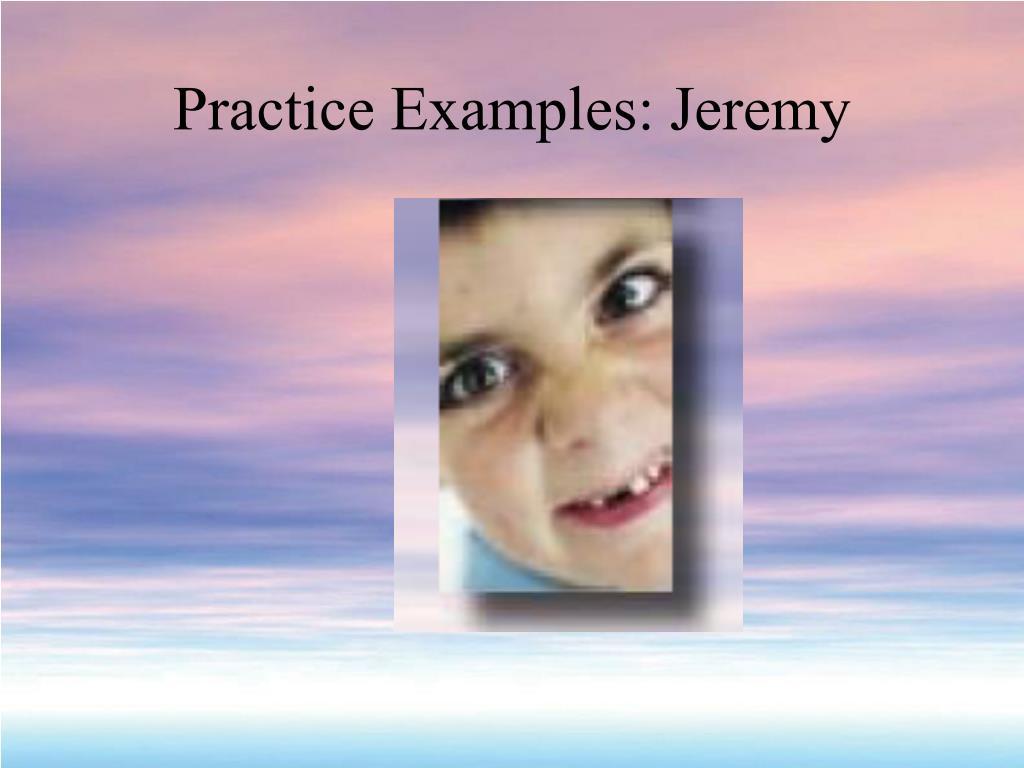 Practice Examples: Jeremy