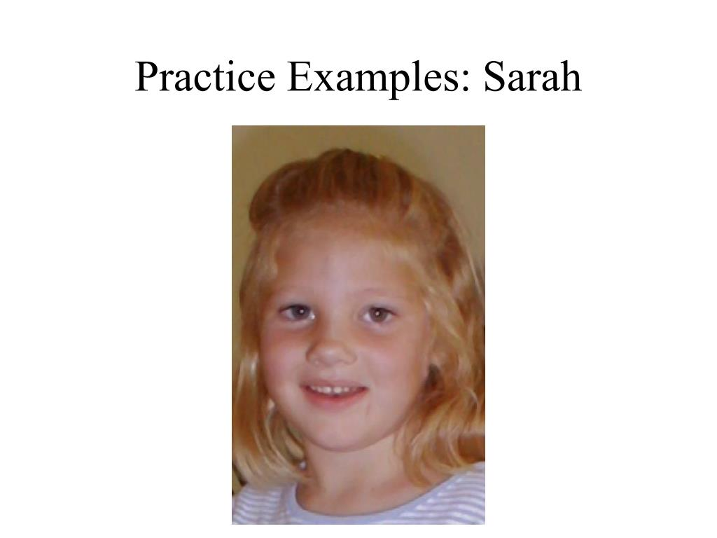 Practice Examples: Sarah