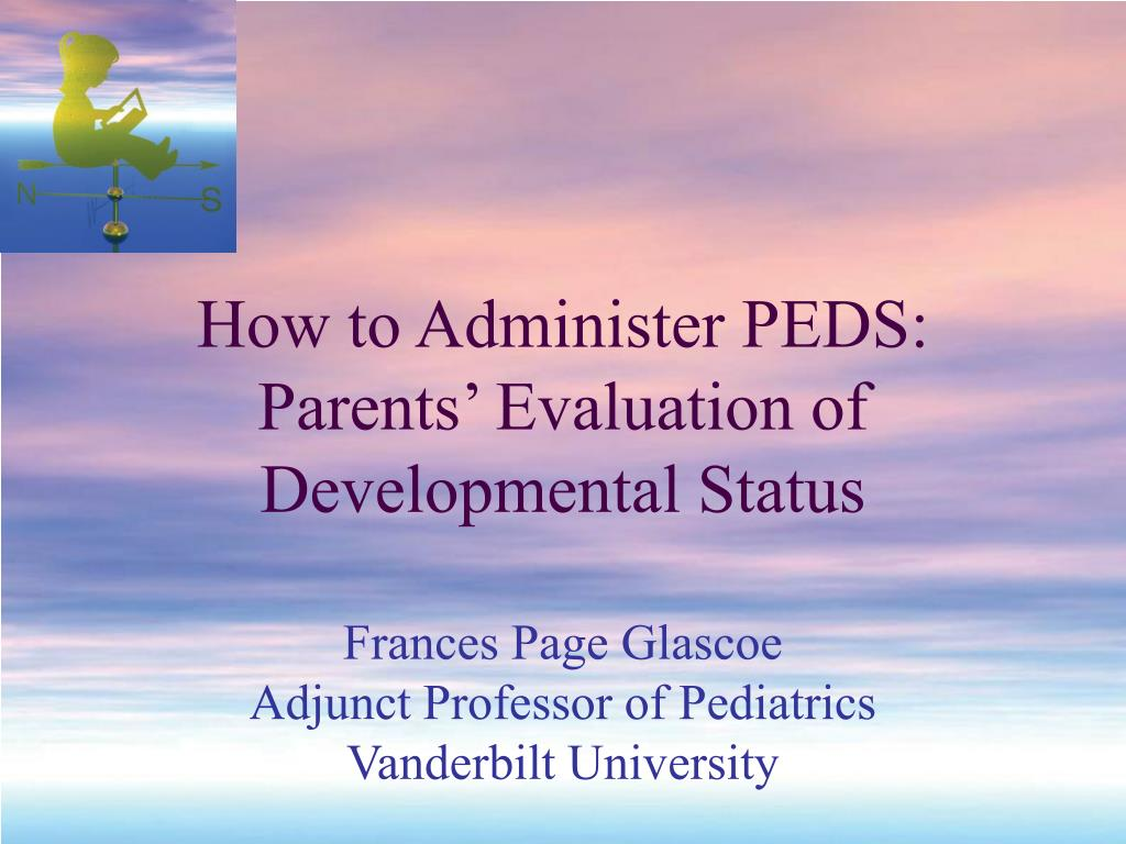 How to Administer PEDS: Parents' Evaluation of Developmental Status