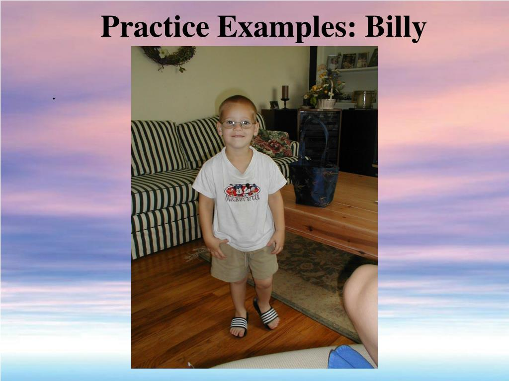 Practice Examples: Billy