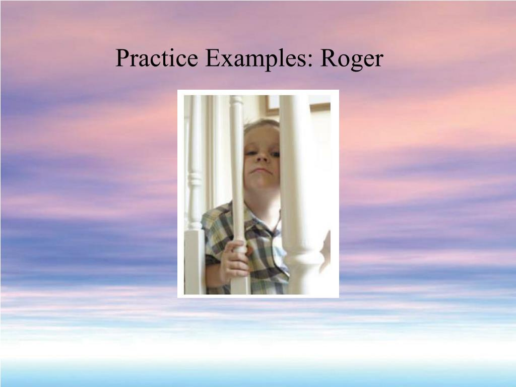 Practice Examples: Roger
