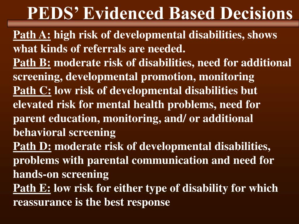 PEDS' Evidenced Based Decisions