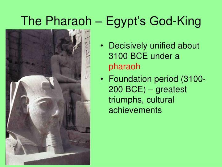 The Pharaoh – Egypt's God-King