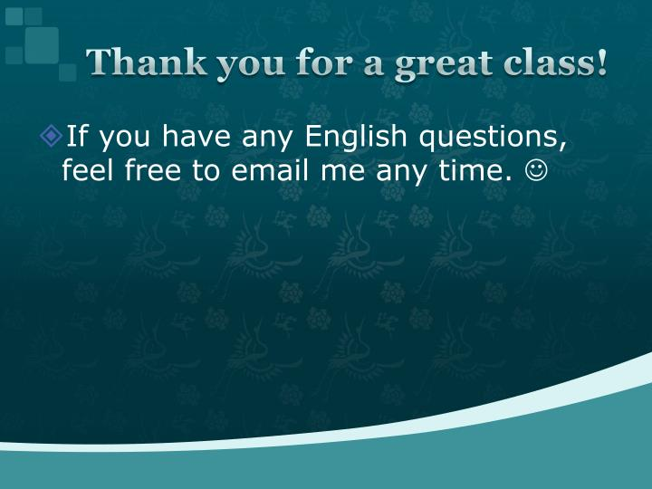 Thank you for a great class!