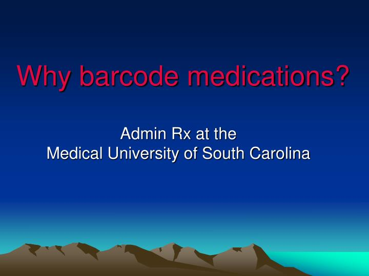 Why barcode medications