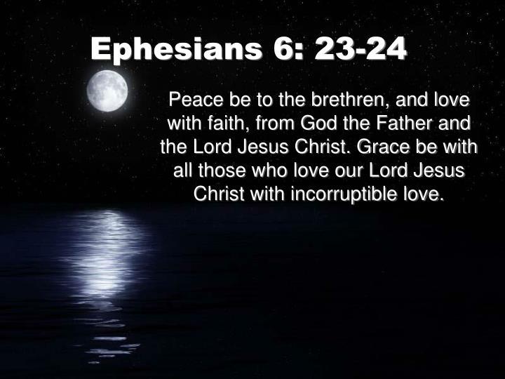 Ephesians 6: 23-24