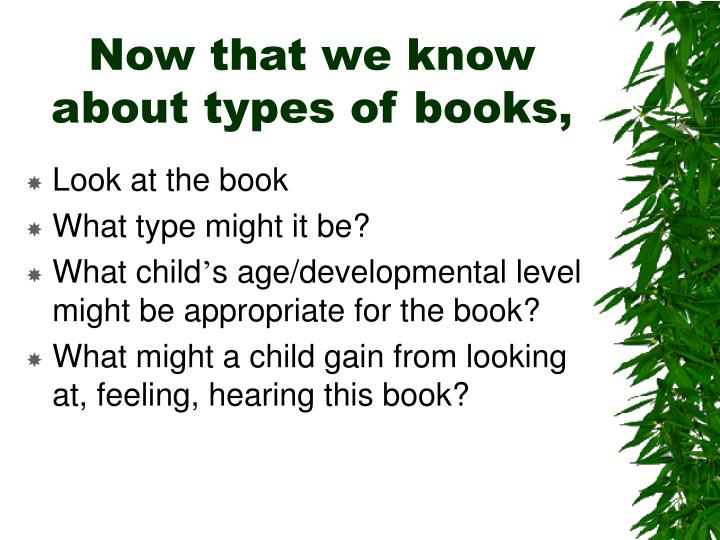 Now that we know about types of books,
