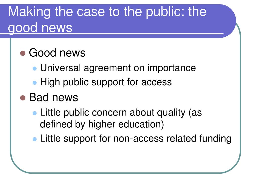 Making the case to the public: the good news