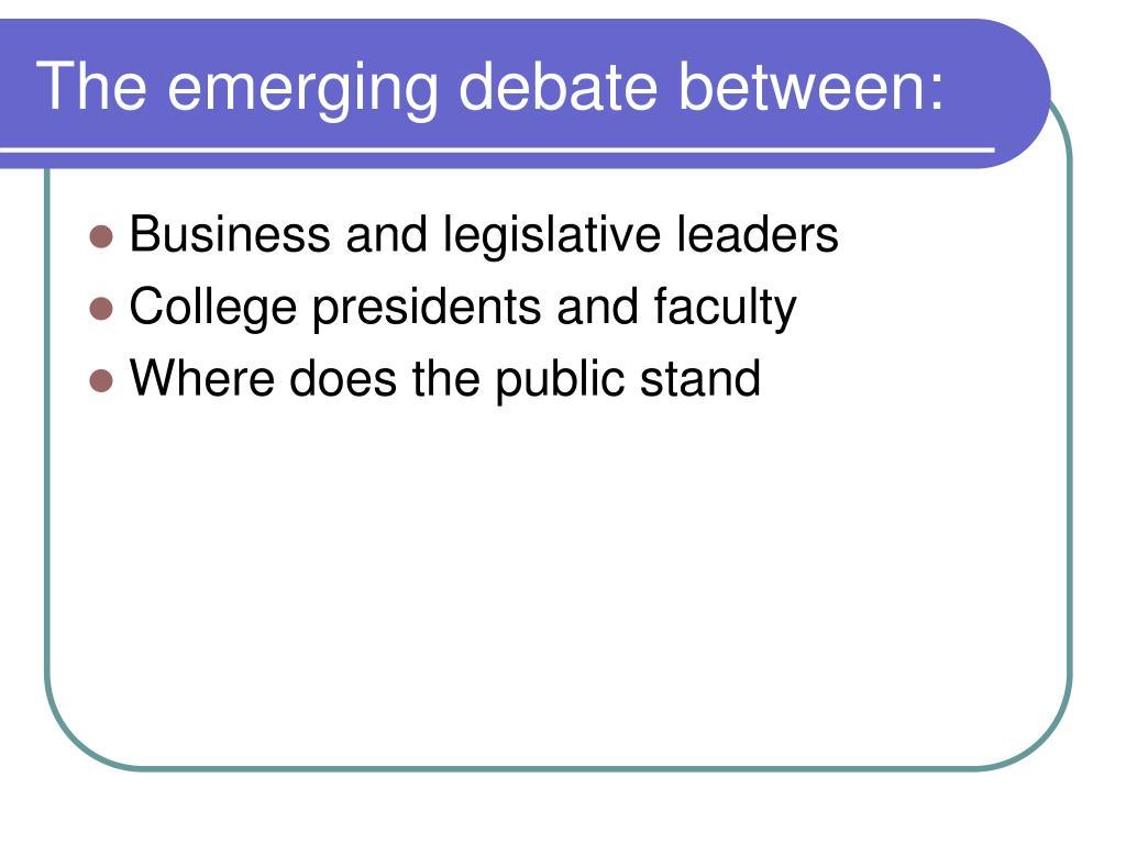 The emerging debate between: