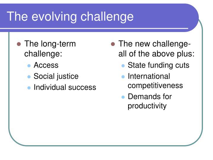 The evolving challenge