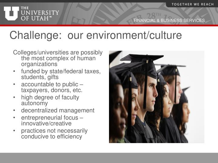 Challenge:  our environment/culture