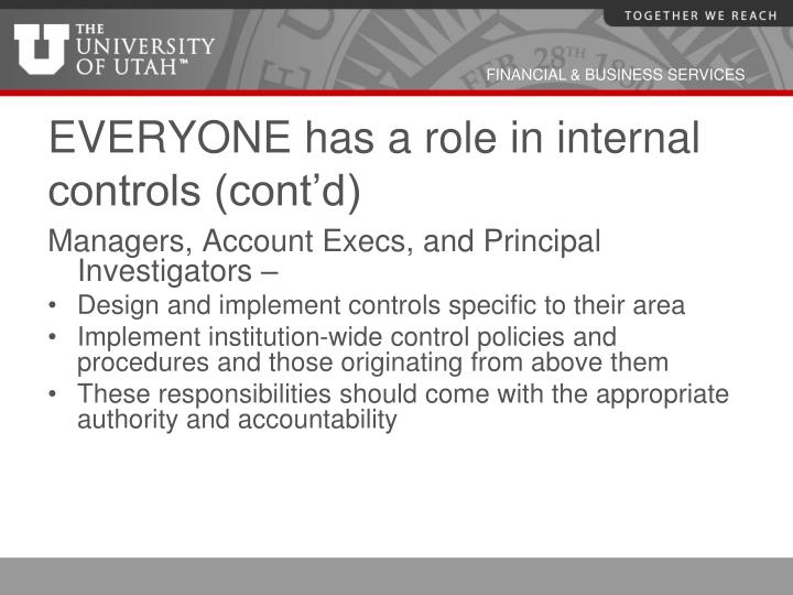 EVERYONE has a role in internal controls (cont'd)