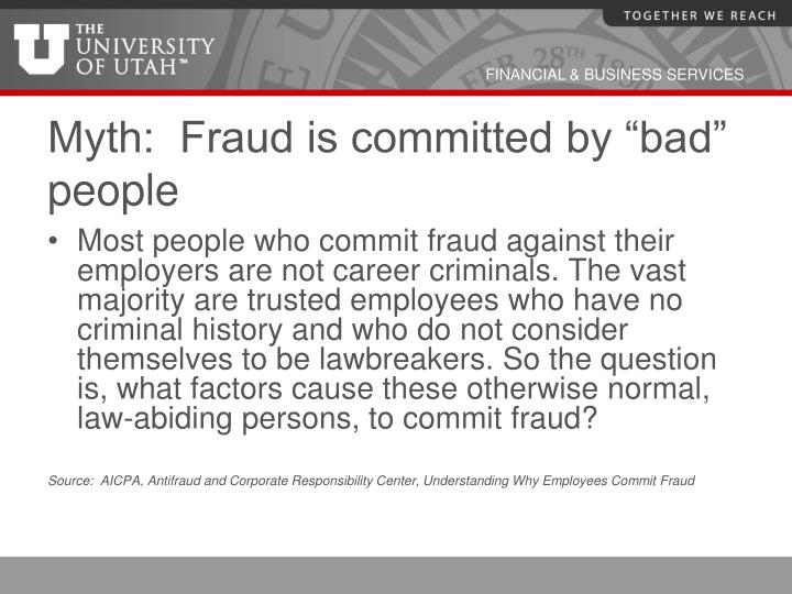 "Myth:  Fraud is committed by ""bad"" people"