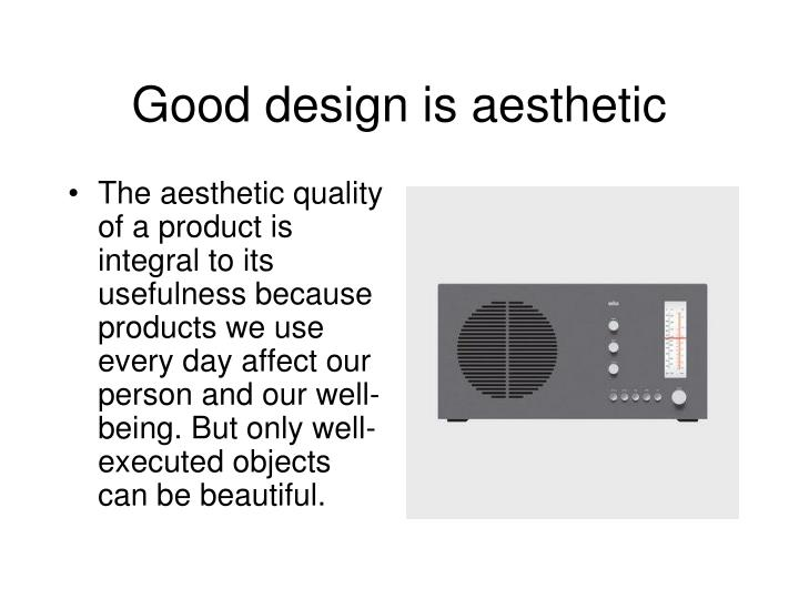 Good design is aesthetic
