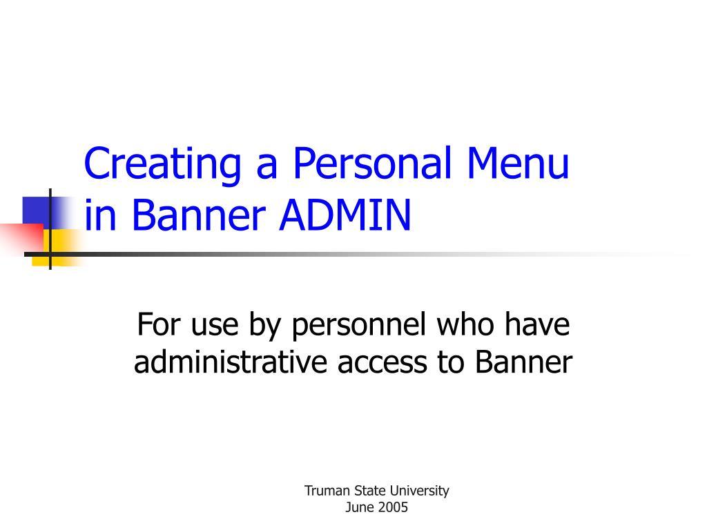 creating a personal menu in banner admin l.