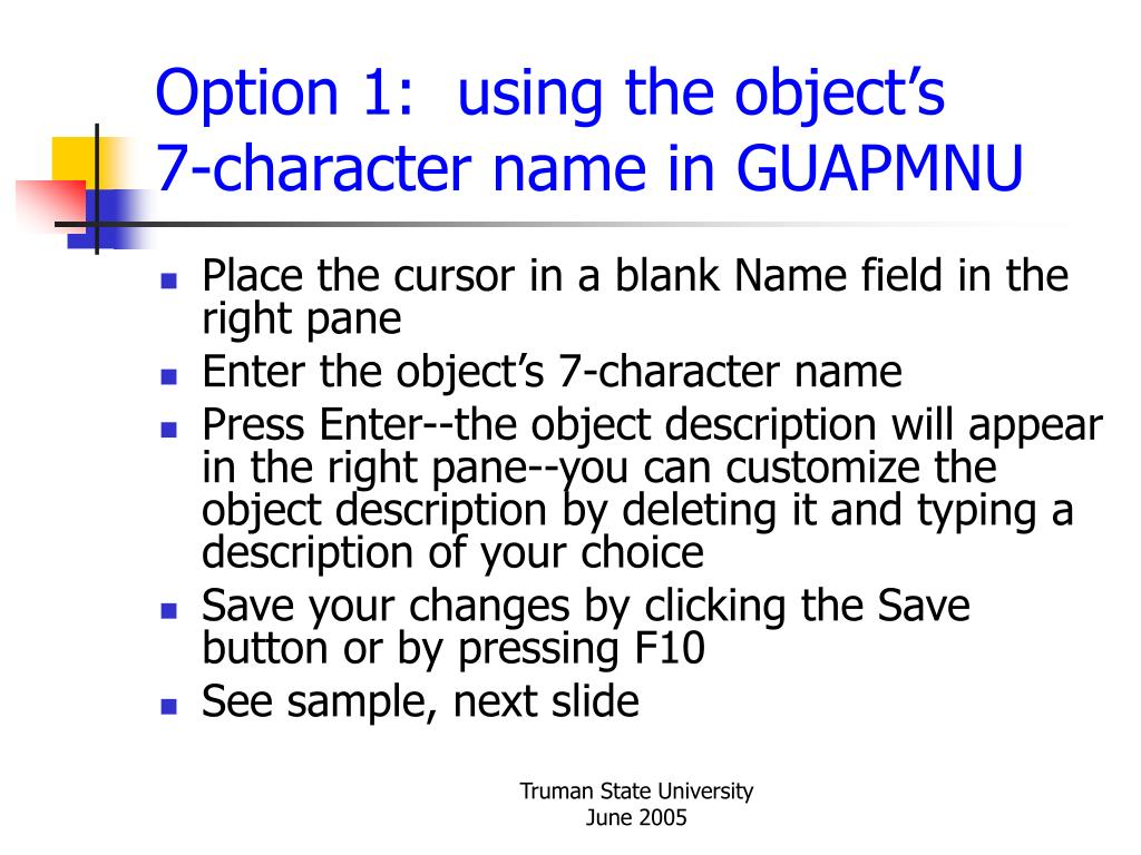 Option 1:  using the object's      7-character name in GUAPMNU