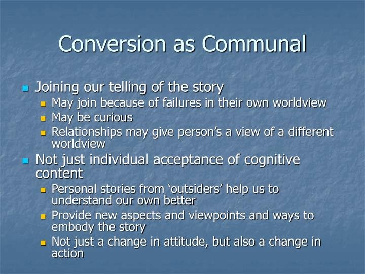 Conversion as Communal
