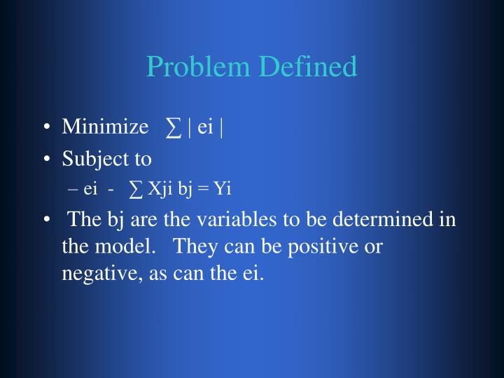 Problem defined