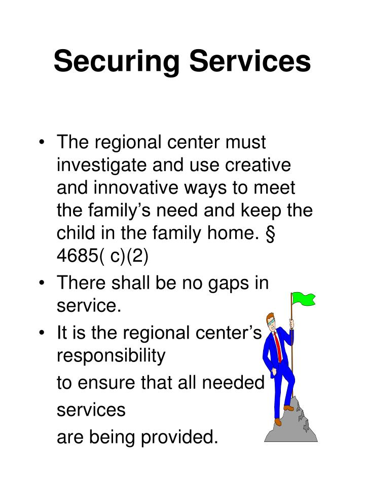 The regional center must investigate and use creative and innovative ways to meet the family's need and keep the child in the family home. § 4685( c)(2)