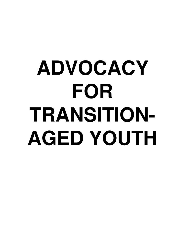 ADVOCACY FOR TRANSITION-AGED YOUTH