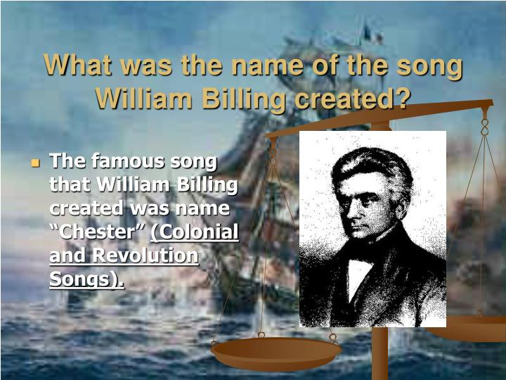 What was the name of the song william billing created
