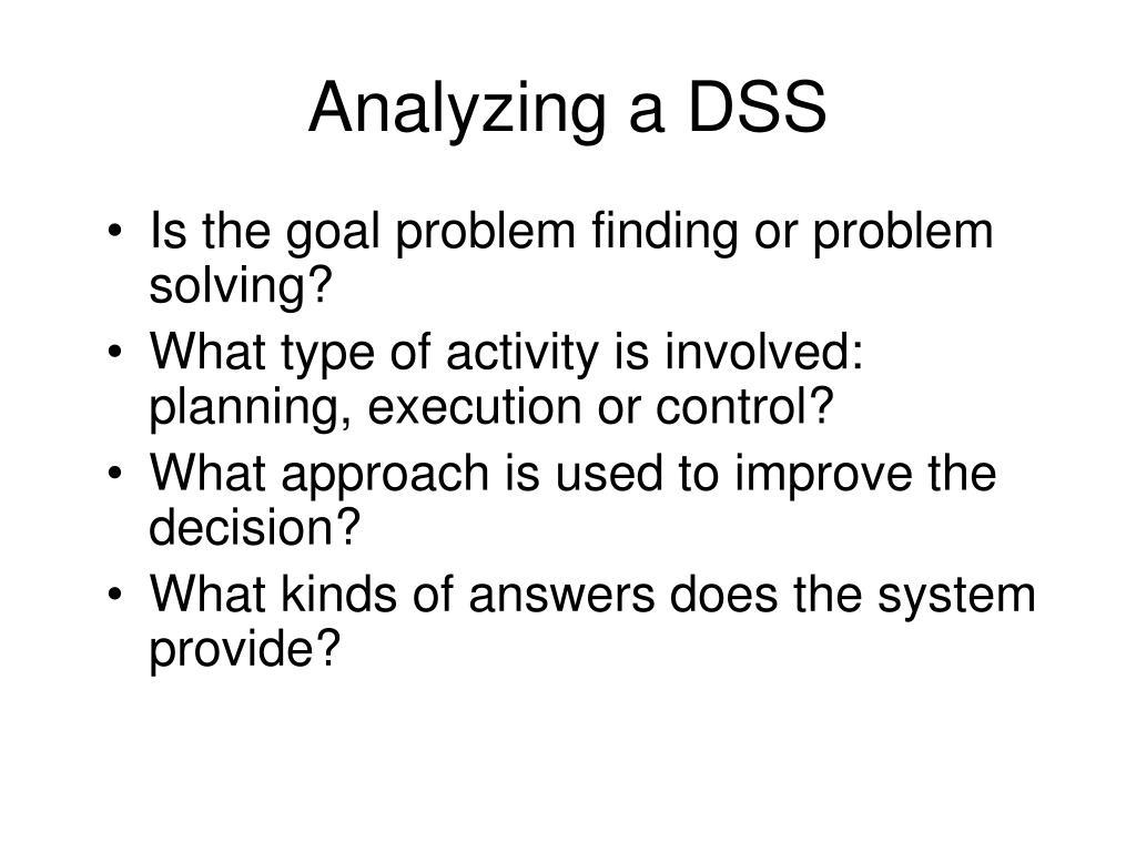 Analyzing a DSS