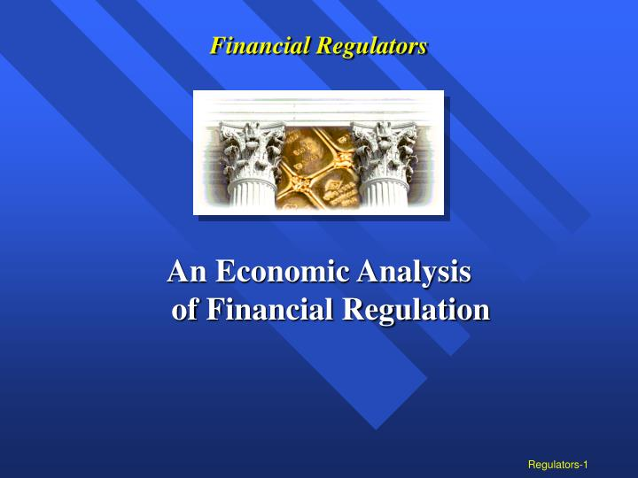 economic analysis of financial regulation Nera has made many important contributions to both the theory and the practice of regulatory economics over the past half century this experience is more relevant than ever, as policy makers are increasingly using economic analysis in their assessment of options for the institutional structure and scope of regulation.