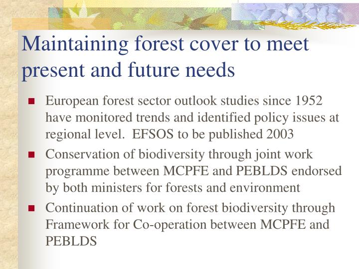 Maintaining forest cover to meet present and future needs