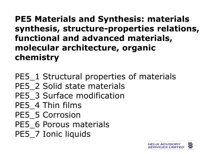 PE5 Materials and Synthesis: materials synthesis, structure-properties relations, functional and advanced materials, molecular architecture, organic chemistry