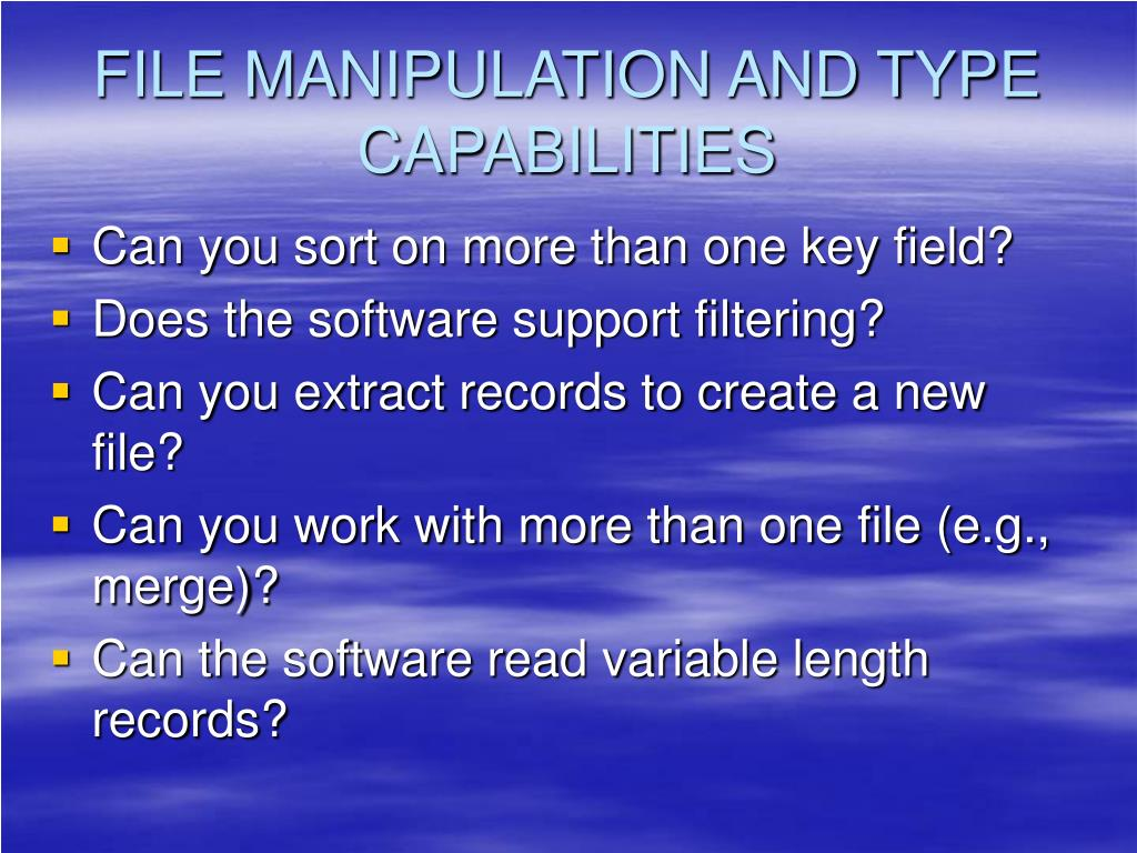 FILE MANIPULATION AND TYPE CAPABILITIES