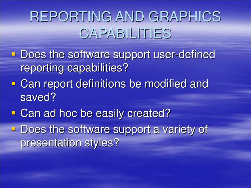REPORTING AND GRAPHICS CAPABILITIES