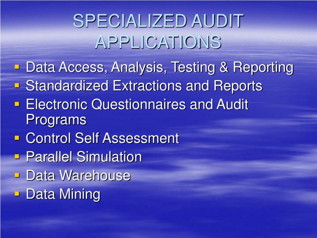 SPECIALIZED AUDIT APPLICATIONS