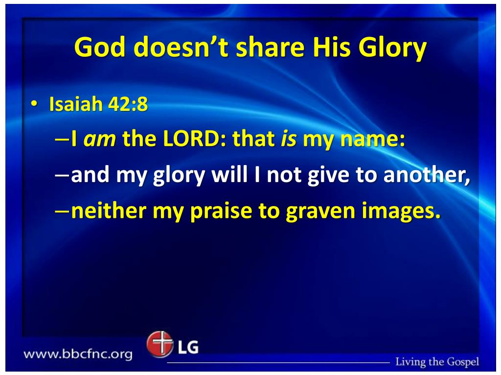 God doesn't share His Glory