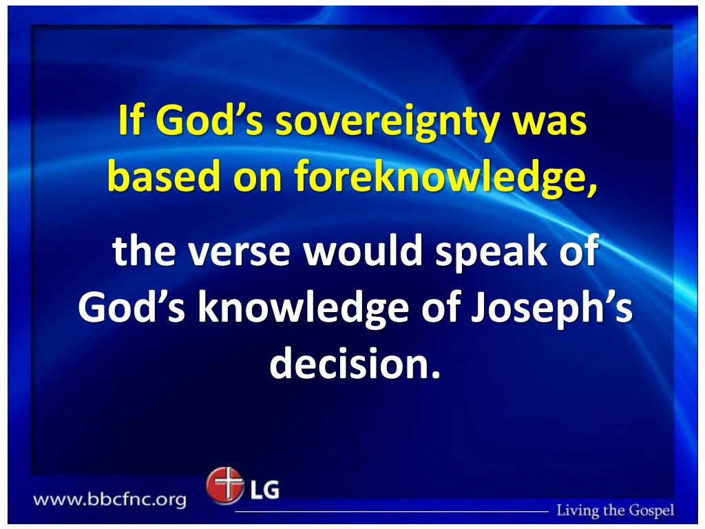 If God's sovereignty was based on foreknowledge,