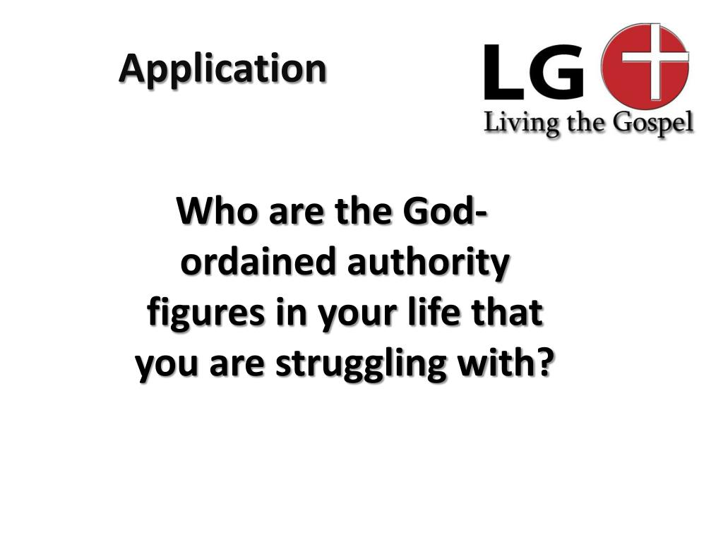 Who are the God-ordained authority figures in your life that you are struggling with?