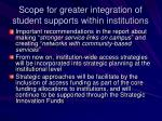 scope for greater integration of student supports within institutions