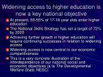 widening access to higher education is now a key national objective