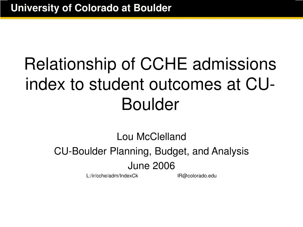 relationship of cche admissions index to student outcomes at cu boulder l.