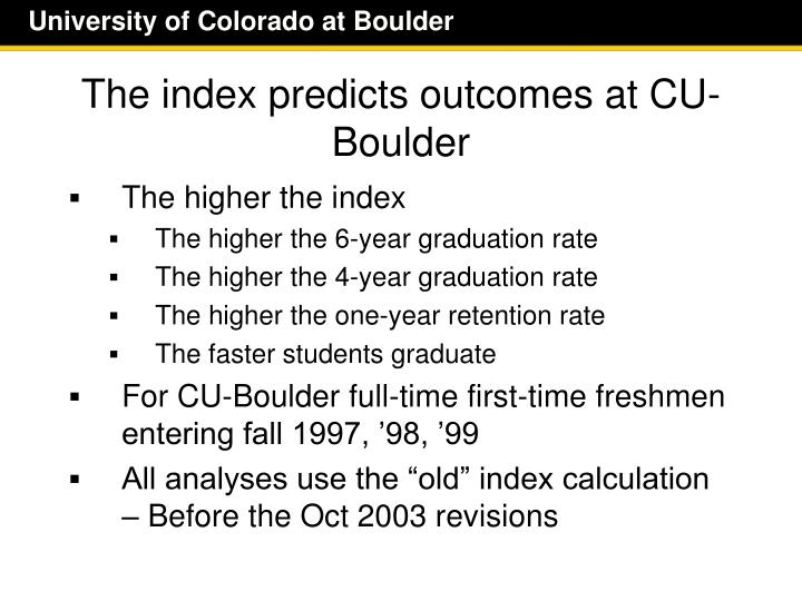 The index predicts outcomes at cu boulder