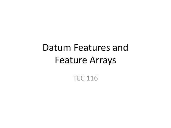 datum features and feature arrays n.