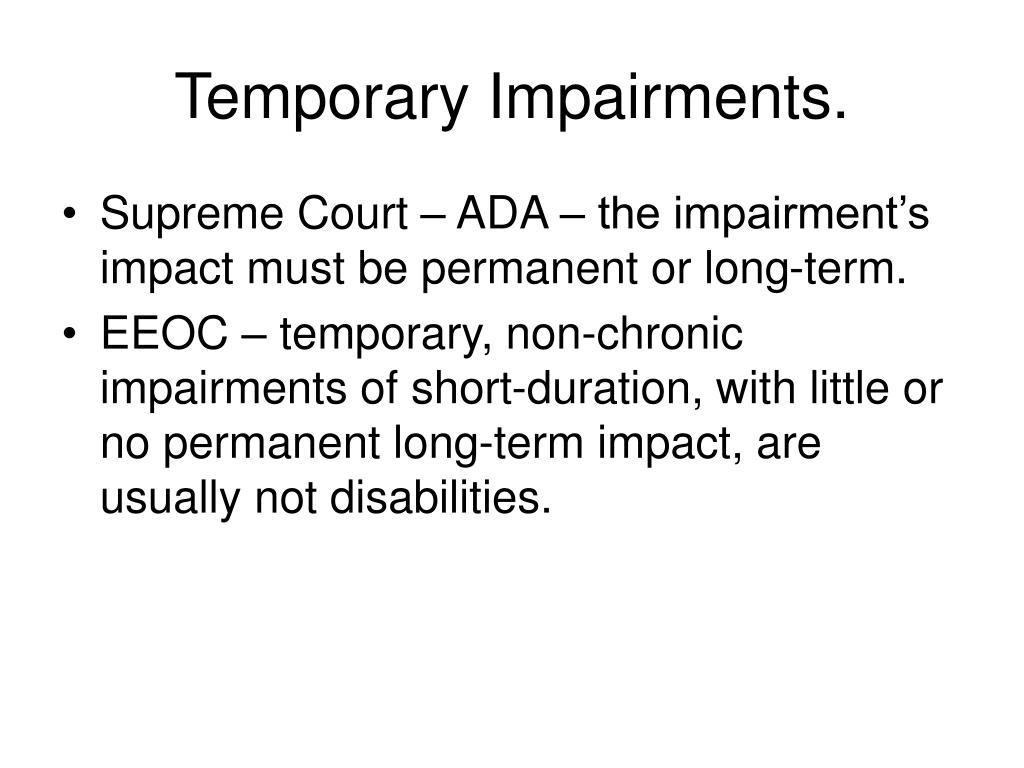 Temporary Impairments.