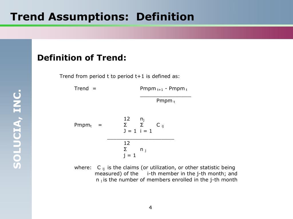 Trend Assumptions:  Definition