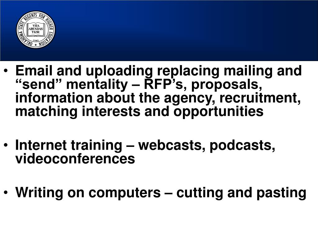 "Email and uploading replacing mailing and ""send"" mentality – RFP's, proposals, information about the agency, recruitment, matching interests and opportunities"